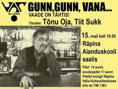 "VAT Teatri etendus ""Gunn, Gunn, vana..."" @ Räpina Aianduskooli saal | Räpina | Põlva maakond | Eesti"