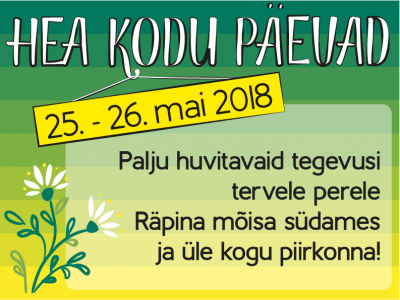 Hea kodu päevad 2018 @ Räpina mõisa süda | Räpina | Põlva maakond | Eesti
