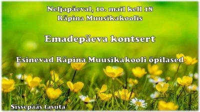 Emadepäeva kontsert @ Räpina Muusikakool | Räpina | Põlva maakond | Eesti
