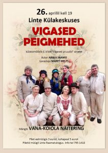 VIGASED PEIGMEHED Komöödia Vana-Koiola näiteringi esituses @ Linte Raamatukogu-külakeskus | Linte | Põlva maakond | Eesti