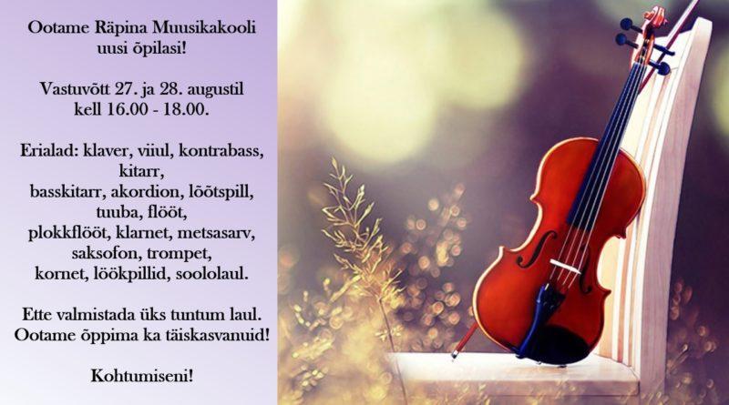 Räpina Muusikakooli uute õpilaste täiendav vastuvõtt @ Räpina Muusikakool | Räpina | Põlva maakond | Eesti