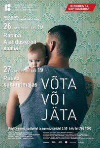 Film VÕTA VÕI JÄTA @ Räpina Aianduskooli saal | Räpina | Põlva maakond | Eesti