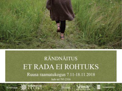 Näitus ET RADA EI ROHTUKS @ Ruusa raamatukogu | Ruusa | Põlva maakond | Eesti