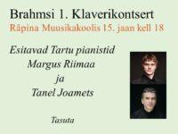 Brahmsi 1. Klaverikontsert koos Tanel Joametsa ja Margus Riimaaga @ Sillapää loss ja park, Pargi 28, Räpina, 64505 Põlva maakond, Eesti | Räpina | Põlva maakond | Eesti
