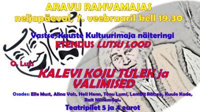 Teatrietendus O. Lutsu ainetel @ Aravu rahvamaja | Aravu | Tartu maakond | Eesti