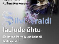 SILVI VRAIDI LAULUDE ÕHTU @ Räpina Valla kultuurikeskus | Räpina | Põlva maakond | Eesti