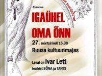 Etendus IGAÜHEL OMA ÕNN @ Ruusa kultuurimaja | Ruusa | Põlva maakond | Eesti