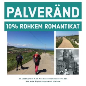 Palveränd, 10% rohkem romantikat @ Räpina Aianduskool | Räpina | Põlva maakond | Eesti