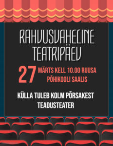 Rahvusvaheline teatripäev @ Ruusa Põhikool | Ruusa | Põlva maakond | Eesti