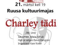 MOOSTE VESKITEATRI esituses etendus Charly tädi @ Ruusa kultuurimaja