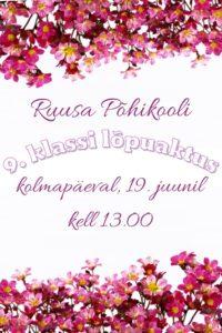Ruusa Põhikooli 9. klassi lõpuaktus @ Ruusa Põhikool | Ruusa | Põlva maakond | Eesti