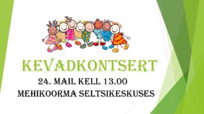 Kevadkontsert @ Mehikoorma Seltsikeskus | Mehikoorma | Tartu maakond | Eesti