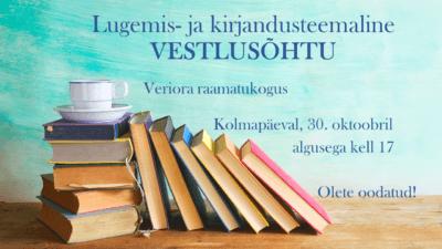 Lugemis- ja kirjandusteemaline vestlusõhtu @ Veriora raamatukogu | Veriora | Põlva maakond | Eesti