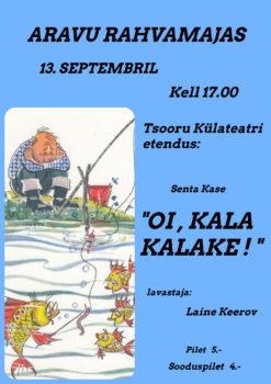 "Etendus ""Oi kala, kalake!"" @ Aravu rahvamaja | Aravu | Tartu maakond | Eesti"