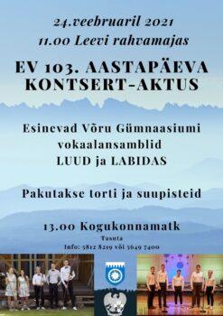 Eesti Vabariigi 103.aastapäeva kontsert-aktus @ Leevi rahvamaja | Leevi | Põlva maakond | Eesti