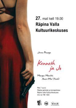 "Etendus ""Kenneth ja Jo"" @ Räpina Valla Kultuurikeskus | Räpina | Põlva maakond | Eesti"
