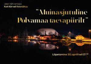 Koit Kõrveli fotonäituse pidulik lõpetamine @ Leevi | Põlva maakond | Eesti