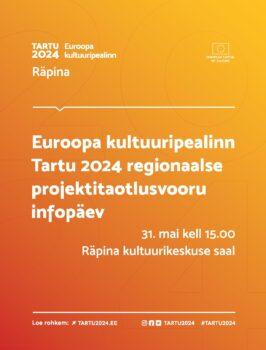 Tartu 2024 projektitaotlusvooru infopäev @ Räpina kultuurikeskuse saal | Räpina | Põlva maakond | Eesti