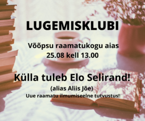 Lugemisklubi: külas Elo Selirand @ Võõpsu raamatukogu aed | Võõpsu | Põlva maakond | Eesti